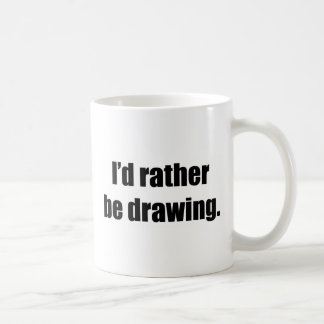 I'd Rather Be Drawing Basic White Mug