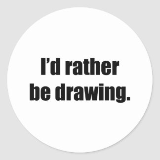 I'd Rather Be Drawing Classic Round Sticker