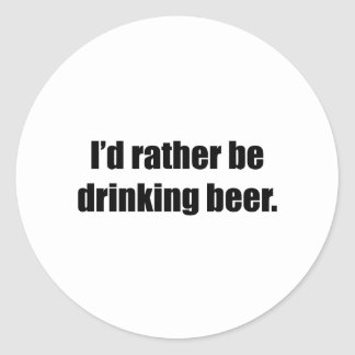 I'd Rather Be Drinking Beer Stickers