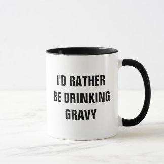I'd Rather Be Drinking Gravy Mug