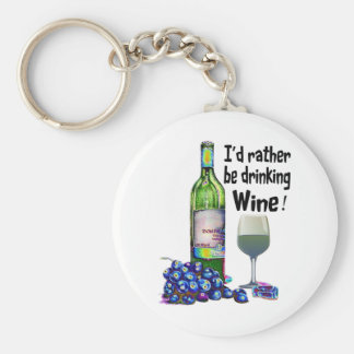 I'd rather be drinking Wine! Fun Wine Gifts Key Ring