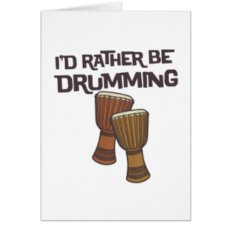 I'd Rather Be Drumming Card