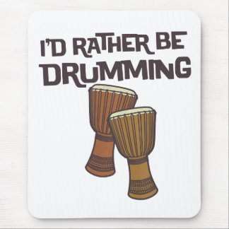 I'd Rather Be Drumming Mouse Mat