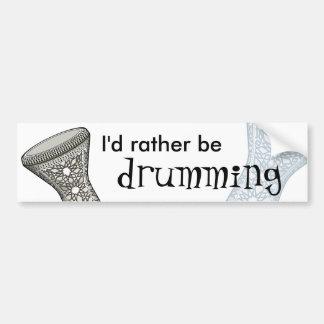 I'd Rather Be Drumming Sticker Bumper Sticker
