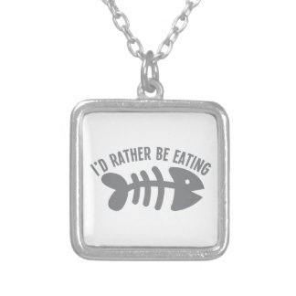 I'd rather be EATING fish Custom Jewelry