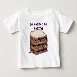 I'd Rather Be Eating PBJ Sandwiches Baby T-Shirt