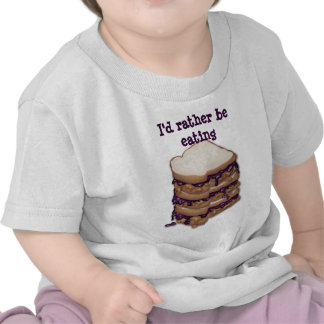 I'd Rather Be Eating PBJ Sandwiches T Shirt