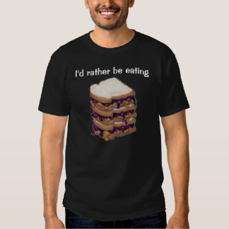 I'd rather be eating PBJ sandwiches Tshirts