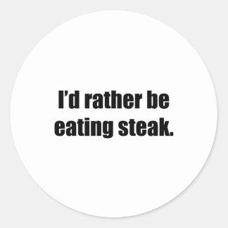 I'd Rather Be Eating Steak Sticker