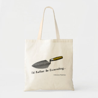 I'd Rather Be Excavating: Tote Bag