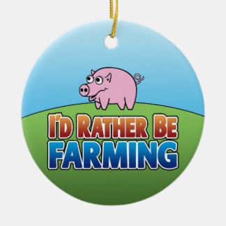 I'd Rather Be Farming - PIG Round Ceramic Decoration