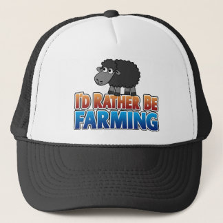I'd Rather be Farming!  Trucker Hat