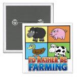 I'd rather be farming! (virtual farmer) 15 cm square badge