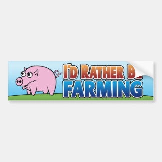 I'd Rather be Farming! (virtual farming) Bumper Sticker