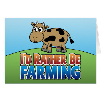 I'd Rather be Farming! (virtual farming) Card