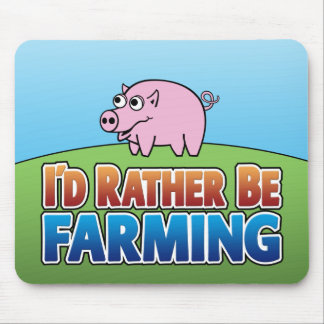 I'd Rather be Farming! (Virtual Farming) Mouse Pad