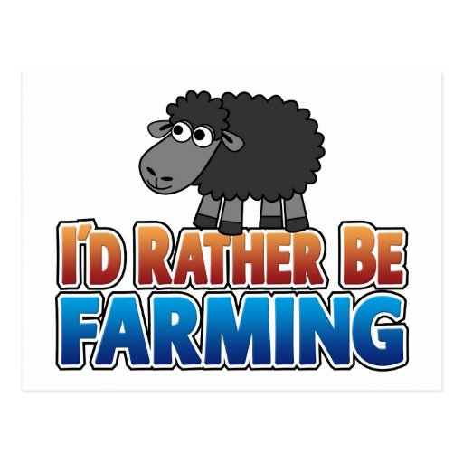 I'd Rather be Farming! (Virtual Farming) Postcard