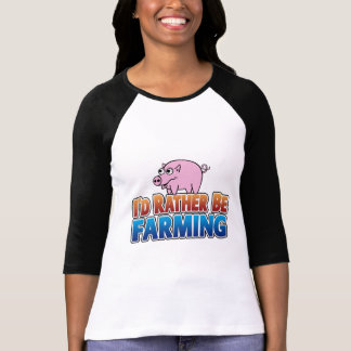 I'd Rather be Farming! (virtual farming) Shirt