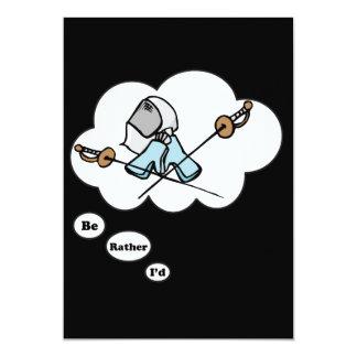 I'd rather be Fencing 2 13 Cm X 18 Cm Invitation Card