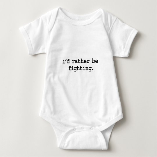 i'd rather be fighting. baby bodysuit