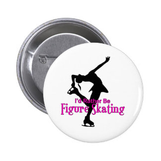 """I'd Rather Be Figure Skating"" Pinback Buttons"