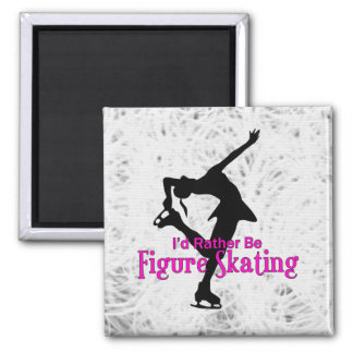 """""""I'd Rather Be Figure Skating"""" Icy Square Magnet"""