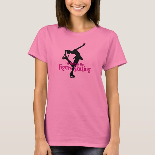 I'd rather be figure skating! T-Shirt