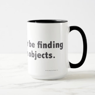 I'd rather be finding hidden objects. Gray Mug