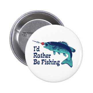 I'd Rather Be Fishing 6 Cm Round Badge