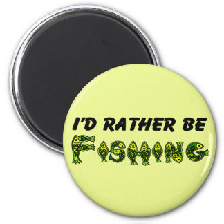 I'd Rather Be Fishing 6 Cm Round Magnet