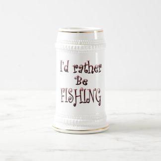 I'd Rather Be FISHING Beer Stein