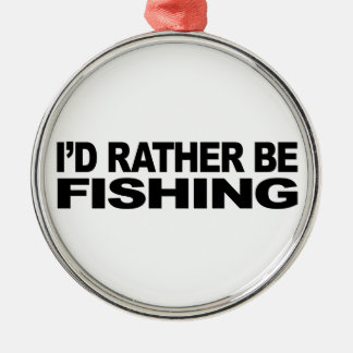 I'd Rather Be Fishing Christmas Ornament