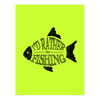 I'd Rather Be Fishing - cute fish design Post Cards