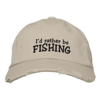 I'd rather be Fishing Embroidered Baseball Caps