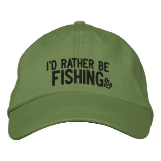 I'd rather be fishing embroidered hats
