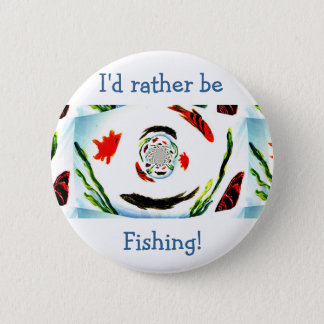 """I'd rather be Fishing"" Fun Abstract Fish 6 Cm Round Badge"