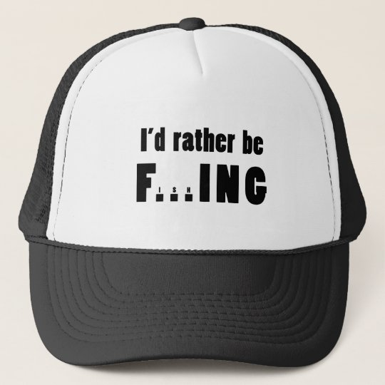 I'd Rather be FishING - Funny Fishing Trucker