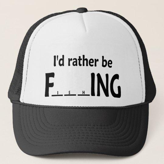 I d Rather be FishING - Funny Fishing Trucker Hat  020e9914b14