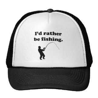 I'd Rather Be Fishing Trucker Hats