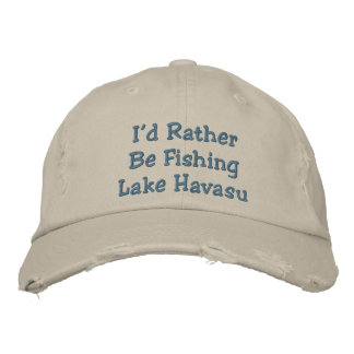 I'd Rather Be Fishing Lake Havasu Embroidered Hat
