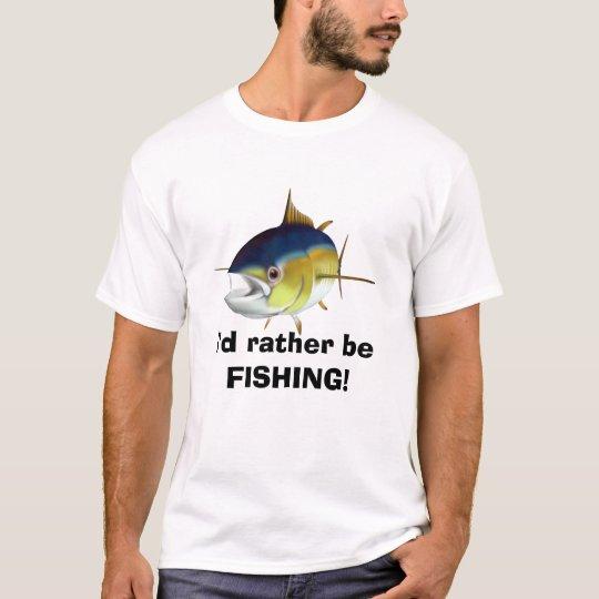 I'd rather be fishing mens t-shirt