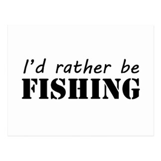 I'd rather be fishing postcard