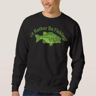 I'd Rather Be Fishing Sweatshirt