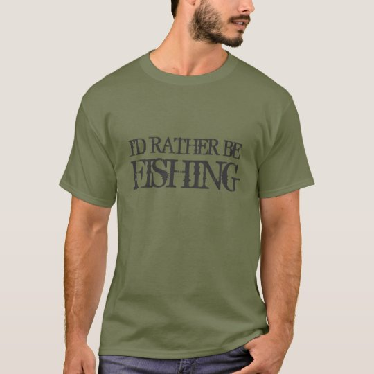I'd rather be fishing tee shirt for men