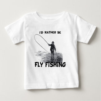 Id Rather Be Fly Fishing Baby T-Shirt