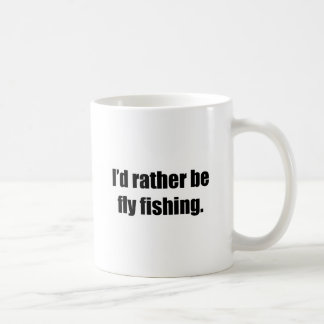 I'd Rather Be Fly Fishing Basic White Mug