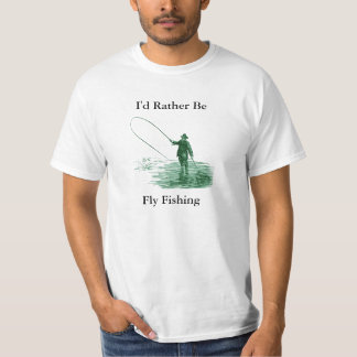 I'd Rather Be Fly Fishing T-Shirt