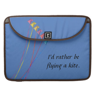 I'd Rather Be Flying a Kite MacBook Pro Sleeves