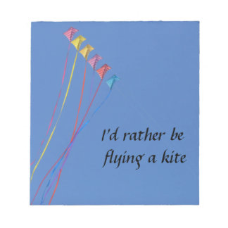 I'd Rather Be Flying a Kite Memo Note Pads