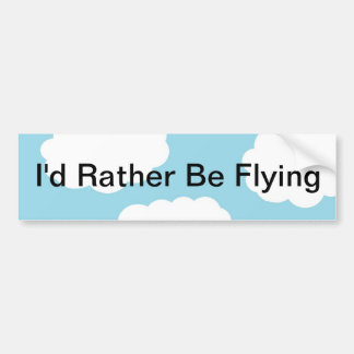 I'd Rather Be Flying Bumper Sticker